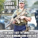 sorry-liberals